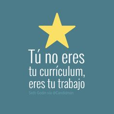 Tú no eres tu #Curriculum, eres tu #Trabajo