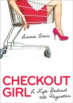 Checkout Girl: A Life Behind the Register - a quick insight into the world of the cashier... aside from a nice chuckle, also makes you check yourself before you check out!