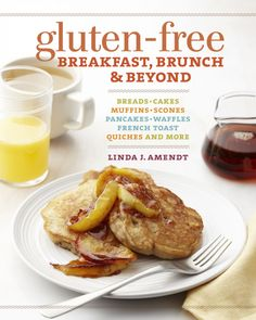 Enter to win cookbook giveaway of #GlutenFree Breakfast Brunch & Beyond.  Published by The Taunton Press; Authored by Linda J. Amendt. Copyright 2013