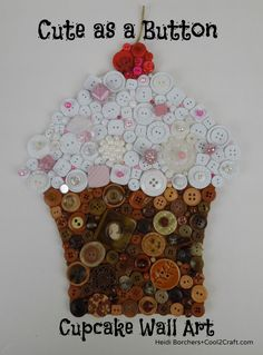 Cute as a Button Cupcake wall art by Heidi Borchers. Featured on www.cool2craft.com #buttons #blumenthallansing #diycrafts