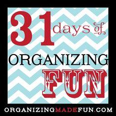 31 Days of Organizing Fun | OrganizingMadeFun.com