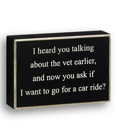 Love this 'I Heard You Talking' Box Sign by Collins on #zulily! #zulilyfinds