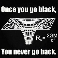 Once you go black.... for science