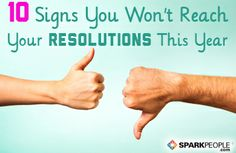 Top 10 Signs You'll Fail to Reach Your Resolutions. Don't become a statistic! Stay on track past January with these tips. | via @SparkPeople #RockYourResolution #goal #motivation