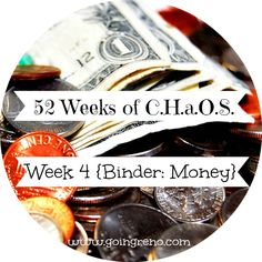 52 Weeks of C.H.a.O.S., week four! We're talking about building up the money section of the home binder this week.