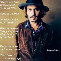 Johnny Depp johnny depp, inspiring quotes, heart of gold, johnni depp, chocolate trifle, love quotes