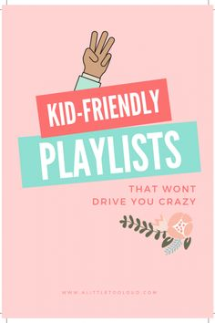 Kid-Friendly Playlists That Won't Drive You Crazy