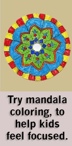 "Have you ever coloured in a Mandala drawing? Did you know that they can be used as a form of art therapy for children with ADHD? If you Google ""Mandala Template"", you will be given a variety of mandalas that you are able to choose from and print out and color. Like the caption states, mandala colorings are used to help kids feel focused. It requires a lot of focus and determination. Enjoy!"