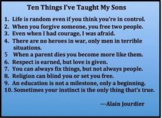 Good things to teach your sons-- and daughters, family, loved ones and everyone!