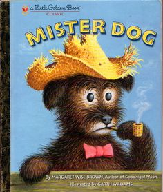 Mister Dog, By Margaret Wise Brown.  Illustrations by Garth Williams, 1952 / via try-whistling-this on flickr
