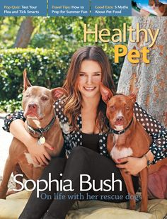 Sophia Bush and her rescued Pit Bulls! HealthyPet - Summer 2012 - Front Cover #pitbull #pitbulls