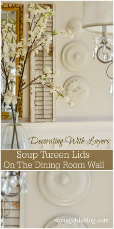 Hang soup tureens on walls for fabulous interst. I'll show you how.... stonegableblog.com