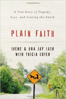 Plain Faith: A True Story of Tragedy, Loss and Leaving the Amish by Ora-Jay and Irene Eash with Tricia Goyer // I've been over Amish fiction for awhile now. But this isn't Amish fiction. It's a true story about an Amish family who is ROCKED by the death of their daughters in a tragic accident. And then, the family's slow move to leaving the Amish and finding Jesus. I read it in less than 24 hours. It's the *real* Amish story you want to read! LOVED.