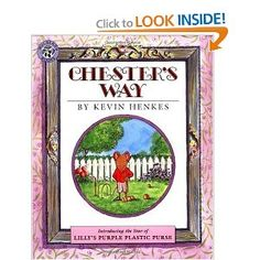 Chester's Way by Kevin Henkes...my favorite book as a kid and definitely going to be in my childrens' library one day