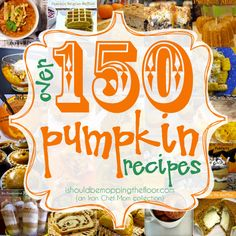 150 Pumpkin Recipes.....JACK POT!!  I could make a new pumpkin recipe for almost 1/2 of the year, if I wanted!  Yipeee!  There's even one that is a copycat for a Pumpkin Spice Latte!!