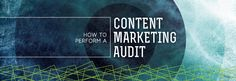 How to Perform a Content Marketing Audit