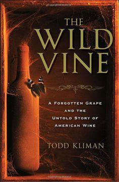 wines, untold stori, wild vine, vines, kliman, book, forgotten grape, norton, american wine