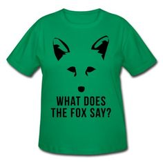 What Does The Fox Say? Plus Size Basic T-Shirt | Spreadshirt | ID: 13426890