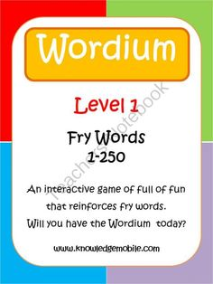 Wordium - A Fry Words Game - Level 1 - Words 1-250 from Knowledge Mobile on TeachersNotebook.com -  (15 pages)  - Wordium is an interactive game designed to reinforce students word recognition and spelling skills of Fry's 1000 words.