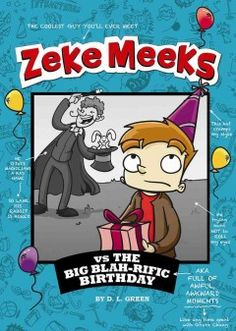 J SERIES ZEKE MEEKS. Zeke Meeks will be nine soon, but he is not looking forward to a party that his sisters want to take over and nobody but his closest friends want to attend--but the alternative is going to Grace Chang's party on the same day, and she is really scary.