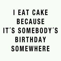 life, laugh, cakes, funni, birthdays, cake pops, inspir, humor, eat cake