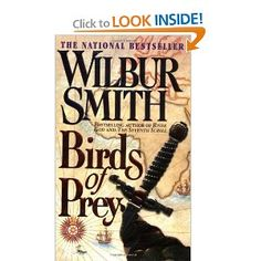 Birds of Prey, by Wilbur Smith, begins a series of thirteen volumes telling the saga of the Courtney family from the 1600's to the 20th century. Exciting, engaging reads!