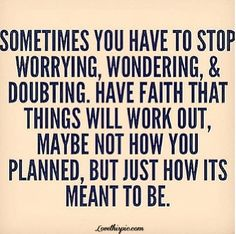 Stop Worrying stop worrying meant to be quote quotes life quote life quotes