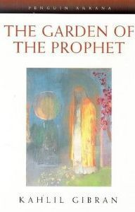 The Garden Of The Prophet  by Kahlil Gibran, جبران خليل جبران -- Its just beautiful, that's why