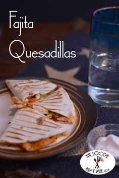 Fajita Quesadillas f