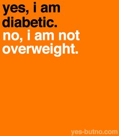 More clarification on the differences between Type 1 and Type 2 diabetes need to be made known.