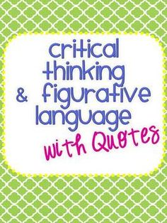 Over 50 quotes divided into categories that will inspire your students to think deeper and work with figurative language in an authentic application.