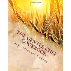 The Gentle Chef cookbook by Skye Michael Conroy