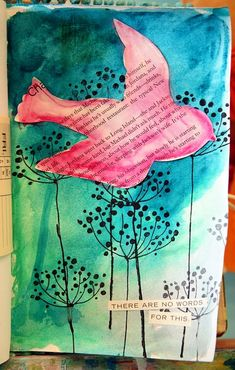 Art journal pages definitely don't have to have lots of text! Here's an awesome page with no hand-written text at all. I love how the book page was cut into the bird shape and added over the simple (but great!) flower sketches on the background.