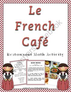 French Restaurant Decimal Math from Rockin' Lessons on TeachersNotebook.com -  (6 pages)  - Welcome to a French Restaurant themed lesson. This is a great DECIMAL project as the students will practice adding decimals in a fun and hands-on way.