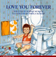 Love You Forever. Aww love this book.