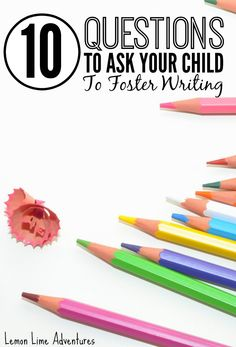 10 Open Ended Questions To Foster Writing   Great for #basktoschool