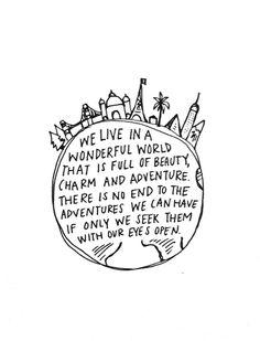 wonderful world, life, eye open, travel quot, inspir
