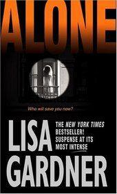 Alone.  Lisa Gardner