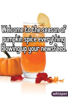 Welcome to the season of pumpkin spice everything blowing up your newsfeed. #fall