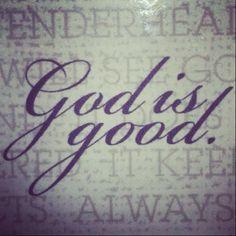 God Is Good <3