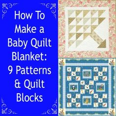 How to Make a Baby Quilt: 9 Patterns & Quilt Blocks - great DIY baby shower gift idea!