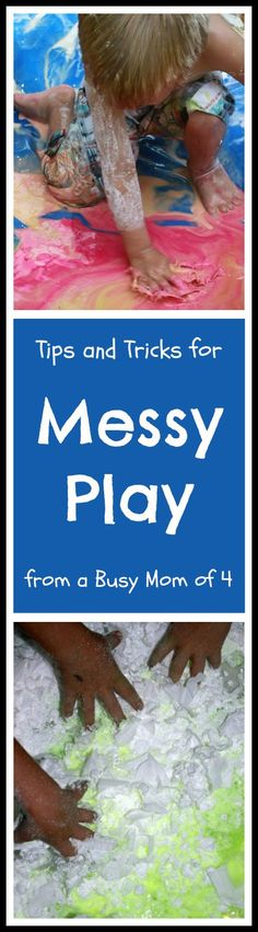 Tips and Tricks for Messy Play {from a Busy Mom of 4}  Suggestions for a cleaning routine and cleaning supplies to have on hand.  Tips for keeping the messy contained and establishing boundaries.  Keep messy play fun and stress free with this ideas!