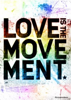 Love is the Movement: To Write Love on Her Arms