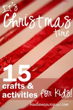 15 Christmastime Activities for Kids to do this next week.