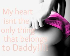my heart isn't the only thing that belongs to Daddy