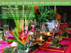 WIth bromeliads, bamboo tableware, and other organic elements, ideas for decorating a luau table. Colors: green, fuchsia, and brown.