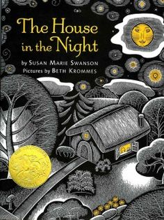 2009 - The House in the Night by Susan Marie Swanson - Illustrations and easy-to-read text explore the light that makes a house in the night a home filled with light. beds, hous, picture books, beth kromm, text explor, caldecott medal, light, easytoread text, bedtime