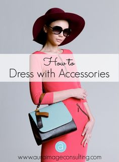 Find out how to use #accessories to compliment your body shape and bone structure: http://ow.ly/y41ot #StylistToronto #ImageConsultant
