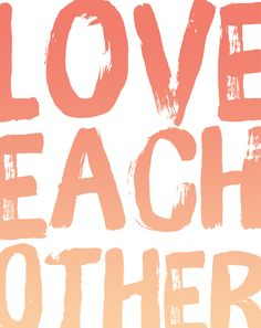 love each other free printable art | take heart.