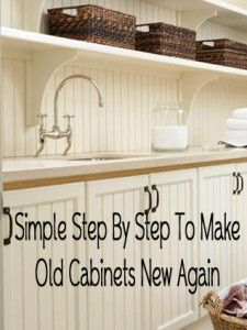 Step by step tutorial to make your old cabinets look new again.